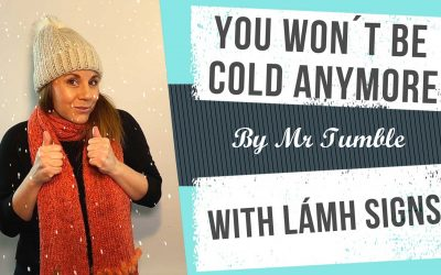 You Won't Be Cold Anymore With Lámh Signs